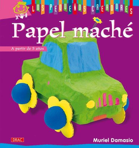 9788498741377: LOS PEQUEÑOS CREADORES. PAPEL MACHÉ