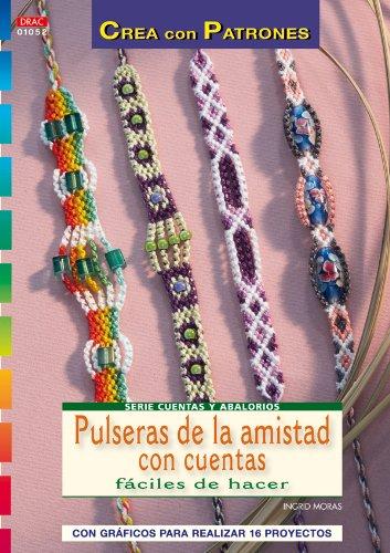 9788498741582: Serie Cuentas y Abalorios nº 52. PULSERAS DE AMISTAD CON CUENTAS FÁCILES DE HACER