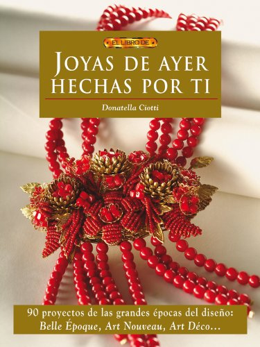 Joyas de ayer hechas por ti / Jewelry made ??by yourself (Spanish Edition): Donatella Ciotti