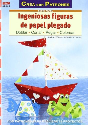 9788498741858: INGENIOSAS FIGURAS DE PAPEL PLEGADO