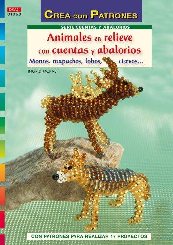 9788498741919: Animales en Relieve con Cuentas y Abalorios: Monos, Mapaches, lob os, Ciervos (Crea con Patrones)
