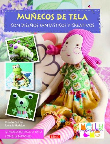 9788498742053: MUÑECOS DE TELA CON DISEÑOS FANTÁSTICOS Y CREATIVOS (Costura (drac))