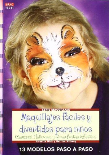 9788498742237: Maquillajes fáciles y divertidos para niños / Makeup easy and fun for children: Carnaval, Halloween y otras fiestas infantiles. 13 modelos paso a paso ... Serie: Maquillaje / Makeup) (Spanish Edition)