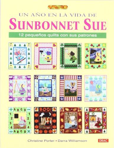 9788498742268: Un año en la vida de Sunbonnet Sue (Spanish Edition)