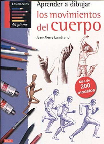 9788498742435: Aprender a dibujar losmovimientos del cuerpo (Spanish Edition)