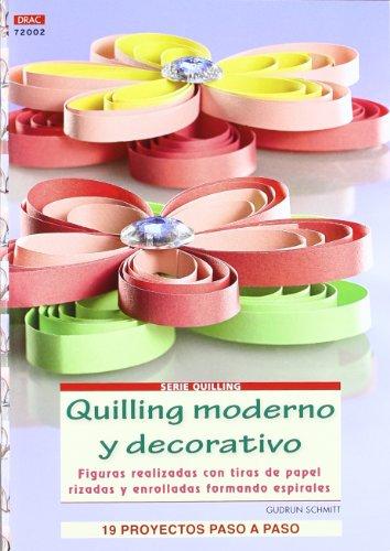 9788498742527: Quilling moderno y decorativo / Modern and Decorative Quilling: Figuras realizadas con tiras de papel rizadas y enrolladas formando espirales. 19 ... Patrones; Serie: Quilling) (Spanish Edition)