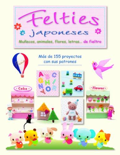 9788498742541: FELTIES JAPONESES: MUÑECOS, ANIMALES, FLORES, LETRAS...DE FIELTRO (Artesania Y Manualidades)