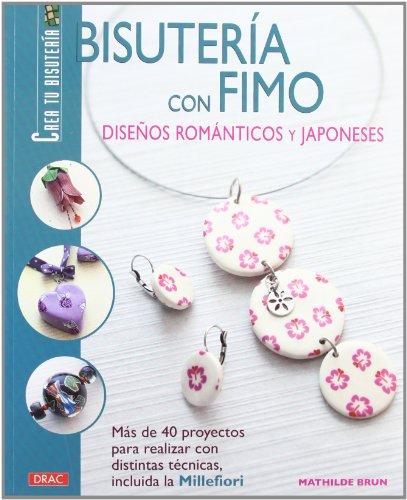 9788498742572: Bisutería con FIMO: Diseños Románticos Y Japoneses (Spanish Edition)