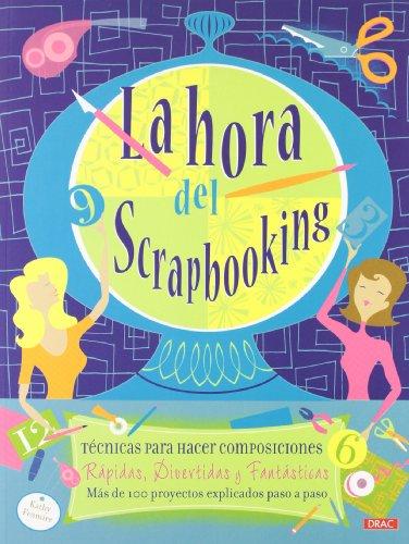 9788498742848: La hora del scrapbooking (Cp - Serie Scrapbooking)
