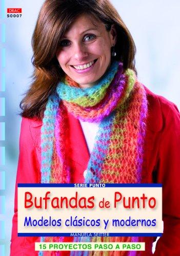 9788498742893: Crea Con Patrones. Serie Punto 7. Bufandas De Punto (Cp - Serie Punto (drac))