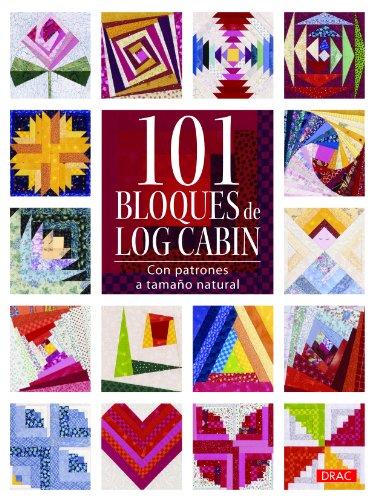 9788498742916: 101 Bloques de Log Cabin: con patrones a tamaño natural