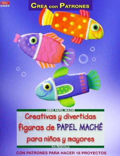 9788498742954: Creativas y divertidas figuras de papel maché para niños y mayores