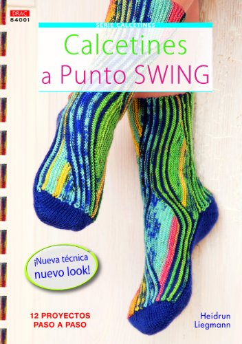 9788498743012: Calcetines a punto Swing / Swing Crochet Socks: 12 proyectos paso a paso / 12 Projects Step by Step (Crea Con Patrones; Serie: Calcetines / Socks) (Spanish Edition)