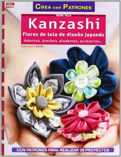 9788498743098: Crea Con Patrones Serie Telas 1. Kanzashi. Flores De Tela