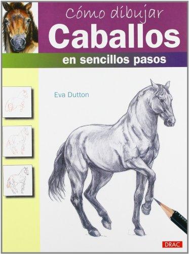 9788498743180: Cómo Dibujar Caballos En Sencillos Pasos (Como Dibujar)