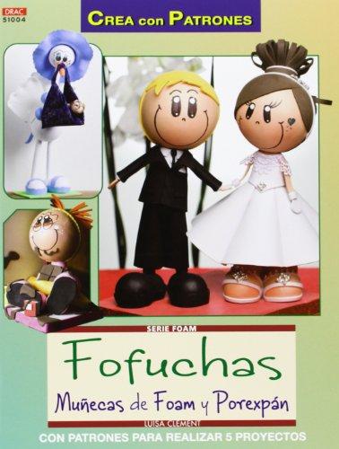 9788498743340: Foam nº 4 Fofuchas muñecas de foam y porexpan (Crea Con Patrones)