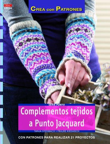 9788498743357: Serie Punto. Complementos Tejidos A Punto Jacquard - Número 8 (Crea Con Patrones)