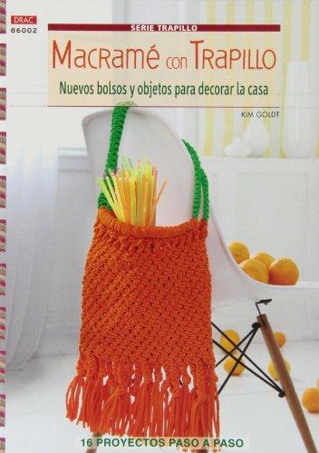 9788498743517: Macramé con trapillo: nuevos bolsos y objetos para decorar la casa