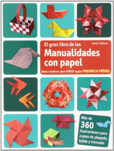 9788498743609: El gran libro de las manualidades con papel: ideas creativas para niños según Friedich Fröbel