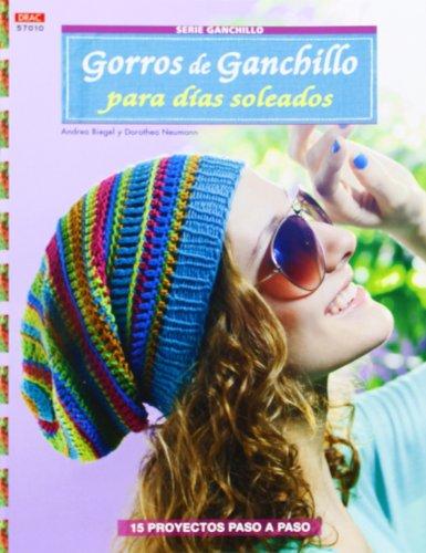 9788498743807: Crea Con Patrones Serie Ganchillo. Gorros De Ganchillo Para Días Soleados - Número 10 (Cp - Serie Ganchillo (drac)