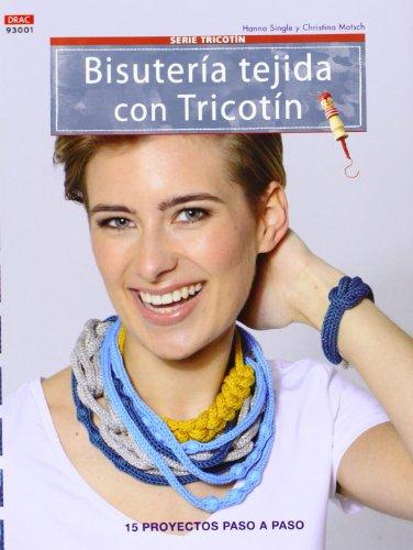 Bisutería tejida con tricotín (Paperback): Christina Motsch, Hanna