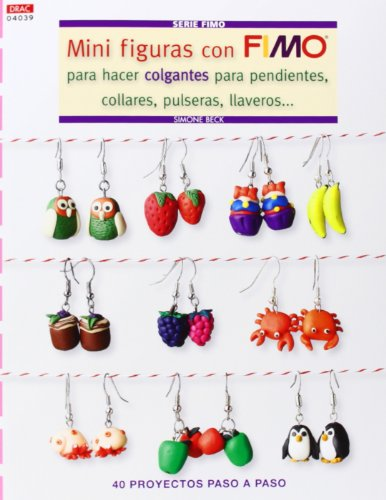 9788498743975: Crea Con Patrones. Serie Fimo 39. Mini Figuras Con Fimo Para Hacer Colgantes, Collares... (Cp - Serie Fimo (drac))