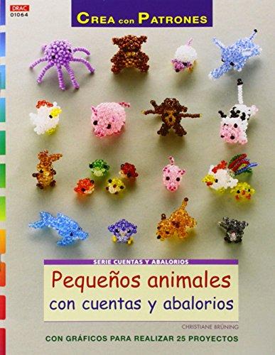 9788498744439: Crea Con Patrones. Pequeños Animales Con Cuentas Y Abalorios (Abalorios 64)