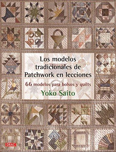 9788498744675: Los modelos tradicionales de Patchwork en lecciones: 66 modelos para bolsos y quilts