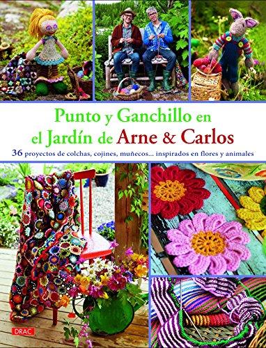 PUNTO Y GANCHILLO EN EL JARDIN DE ARNE & CARLOS: 36 PROYECTOS DE COLCHAS, COJINES, MUÑ...