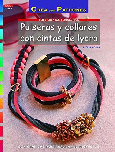 9788498744897: Pulseras y collares con cintas de lycra: Con gráficos para realizar 20 proyectos