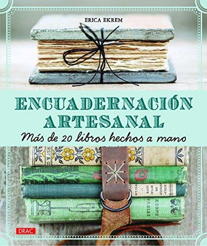 9788498745016: Encuadernación artesanal. Más de 20 libros hechos a mano