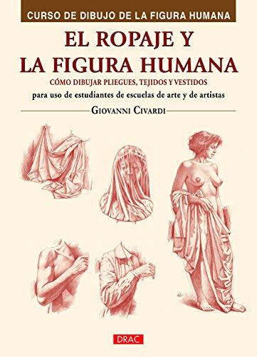 El ropaje y la figura humana: Cómo: Civardi, Giovanni