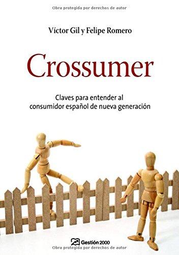 9788498750010: CROSSUMER: CLAVES PARA ENTENDER AL CONSUMIDOR ESPAÑOL DE NUEVA GENERACION