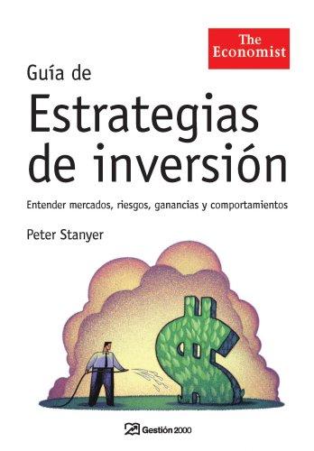 9788498750119: Guía de estrategias de inversión: Entender mercados, riesgos, ganancias y comportamientos