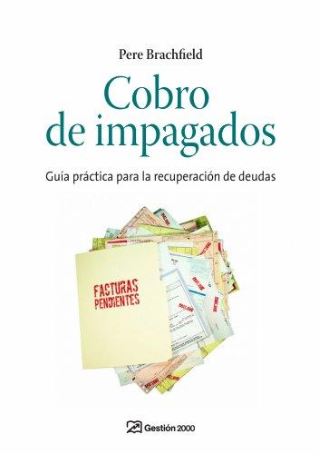 9788498750201: Cobro de impagados y recuperación de deudas: Guía práctica para la recuperación de deudas