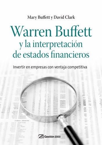9788498750263: WARREN BUFFETT Y LA INTERPRETACION DE ESTADOS FINANCIEROS: INVERT IR EN EMPRESAS CON VENTAJA COMPETITIVA