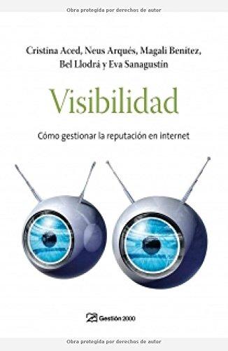 9788498750294: Visibilidad: Cómo gestionar la reputación en internet