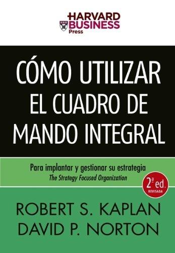 9788498750478: Cómo utilizar el Cuadro de Mando Integral: Para implantar y gestionar su estrategia