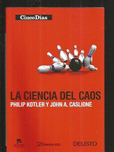 La ciencia del caos: Philip Kotler; John