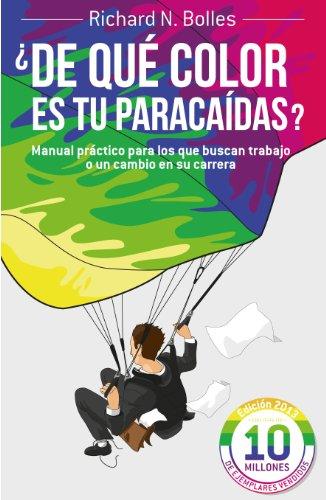 9788498752199: ¿De qué color es tu paracaídas?: Manual práctico para los que buscan trabajo o un cambio en su carrera (Sin colección)