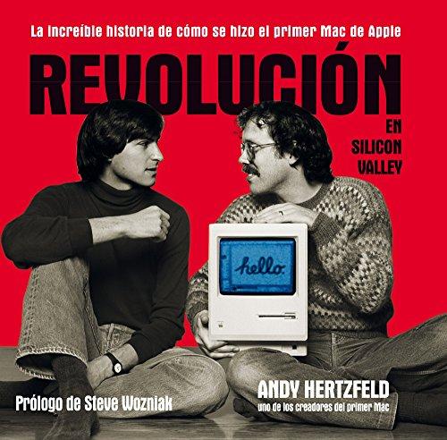 9788498752335: Revolución en Silicon Valley: la increíble historia de cómo se hizo el primer Mac de Apple