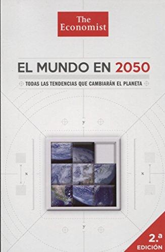 9788498752618: El mundo en 2050: todas las tendencias globales que cambiarán el planeta