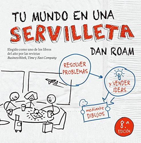 9788498754445: Tu mundo en una servilleta : resolver problemas y vender ideas mediante dibujos