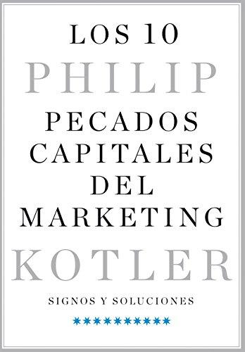 Los 10 pecados capitales del marketing: Kotler, Philip