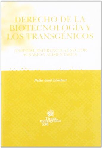 Derecho de la biotecnología y los transgénicos : especial referencia al sector agrario y alimentario - Amat Llombart, Pablo