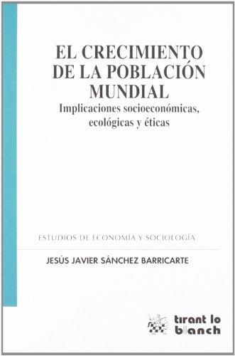 9788498761238: El Crecimiento de La Poblacion Mundial: Implicaciones Socioeconomicas, Ecologicas y Eticas (Spanish Edition)