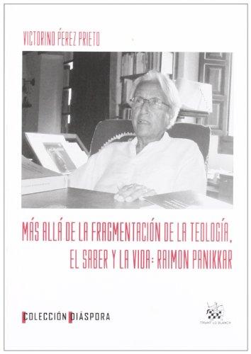 9788498761504: Más allá de la fragmentación de la teología . El saber y la vida : Raimon Panikkar