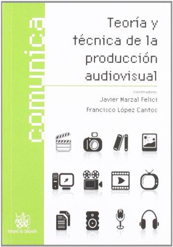 9788498762204: Teoria Y Tecnica De La Produccion AudiovisuA