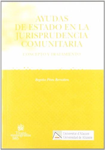 9788498762358: Ayudas de Estado en la jurisprudencia comunitaria Concepto y tratamiento