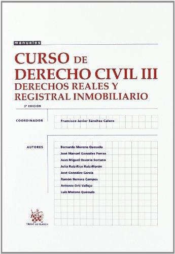 9788498762846: Curso de Derecho Civil III Derechos Reales y Registral Inmobiliario (Manuales (tirant))